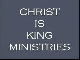 Christ is King Ministries #1