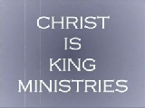 Christ is King Ministries #2