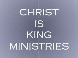 Christ is King Ministries #3