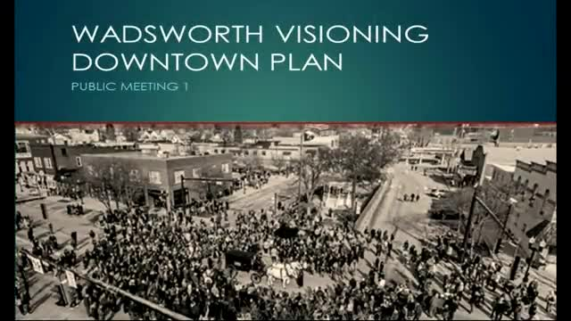 Wadsworth Visioning Downtown Plan - Public Meeting #1